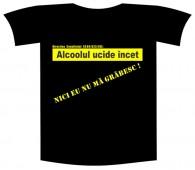 """Tricou imprimat """"Alcoolul ucide"""""""